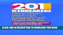 [DOWNLOAD] EPUB 201 Icebreakers : Group MIxers, Warm-Ups, Energizers, and Playful Activities