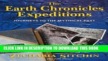 Ebook The Earth Chronicles Expeditions: Journeys to the Mythical Past Free Read