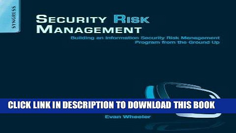 [DOWNLOAD] EPUB Security Risk Management: Building an Information Security Risk Management Program