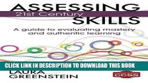 [FREE] Ebook Assessing 21st Century Skills: A Guide to Evaluating Mastery and Authentic Learning