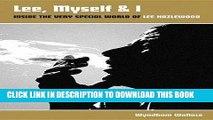 [FREE] Download Lee, Myself   I: Inside The Very Special World Of Lee Hazlewood PDF Kindle