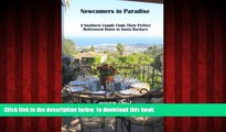 Read book  Newcomers in Paradise: A Southern Couple Finds Their Perfect Retirement Home in Santa