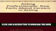 [PDF] Acting Professionally: Raw Facts About Careers in Acting Full Collection