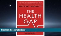 FAVORIT BOOK The Health Gap: The Challenge of an Unequal World BOOOK ONLINE