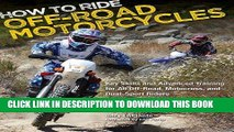 Best Seller How to Ride Off-Road Motorcycles: Key Skills and Advanced Training for All Off-Road,