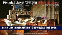 Best Seller Frank Lloyd Wright: The Rooms: Interiors and Decorative Arts Free Read