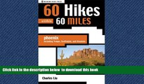 Read books  60 Hikes within 60 Miles: Phoenix, Including Tempe, Scottsdale, and Glendale (60 Hikes