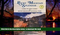 Best book  Rocky Mountain Splendor: A Mile by Mile Guide for Roads in Rocky Mountain National Park