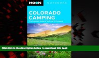 Read book  Moon Colorado Camping: The Complete Guide to Tent and RV Camping (Moon Outdoors) BOOK