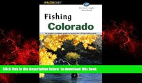 liberty books  Fishing Colorado: An Angler s Complete Guide to More Than 118 Top Fishing Spots
