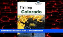 Best book  Fishing Colorado: An Angler s Complete Guide to More Than 118 Top Fishing Spots