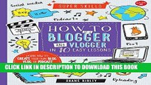 [PDF] How to Be a Blogger and Vlogger in 10 Easy Lessons: Learn how to create your own blog, vlog,