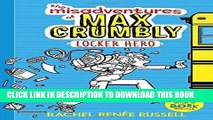 [PDF] The Misadventures of Max Crumbly 1: Locker Hero Popular Collection