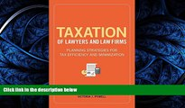 READ THE NEW BOOK Taxation of Lawyers and Law Firms: Planning Strategies for Tax Efficiency and