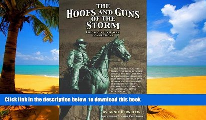 Read books  The Hoofs and Guns of the Storm: Chicago s Civil War Connections (Great Lakes