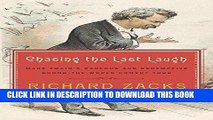 [PDF] Chasing the Last Laugh: Mark Twain s Raucous and Redemptive Round-the-World Comedy Tour (A