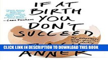 [PDF] If at Birth You Don t Succeed: My Adventures with Disaster and Destiny Popular Online