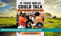Best book  If These Walls Could Talk: Balitimore Orioles: Stories from the Baltimore Orioles