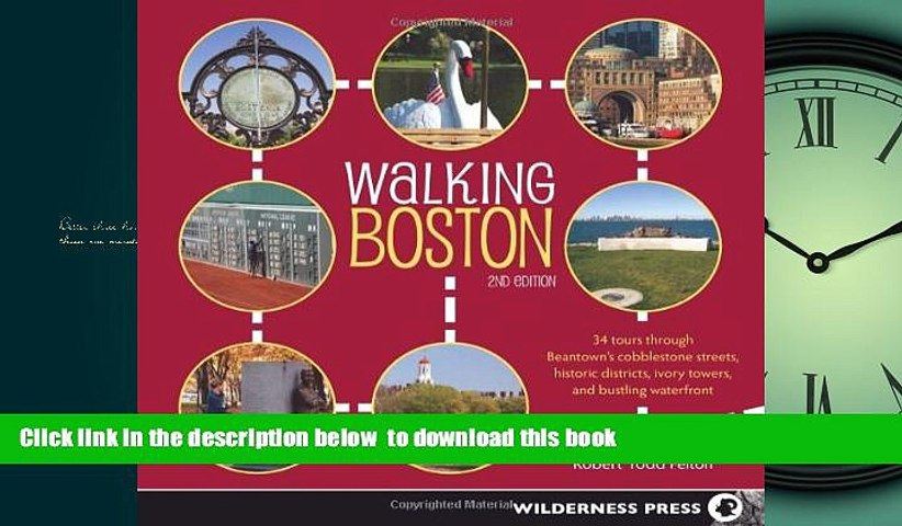 GET PDFbook  Walking Boston: 34 Tours Through Beantown s Cobblestone Streets, Historic Districts,
