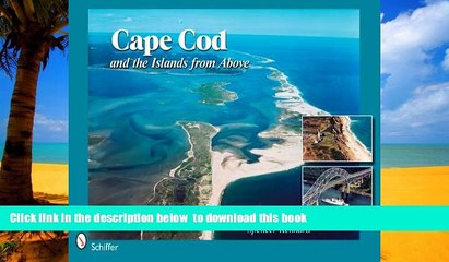 GET PDFbooks  Cape Cod   the Islands from Above: 50 Years of Airviews BOOK ONLINE