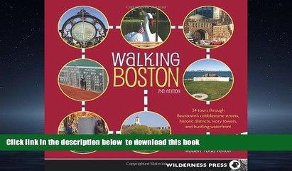 Best books  Walking Boston: 34 Tours Through Beantown s Cobblestone Streets, Historic Districts,