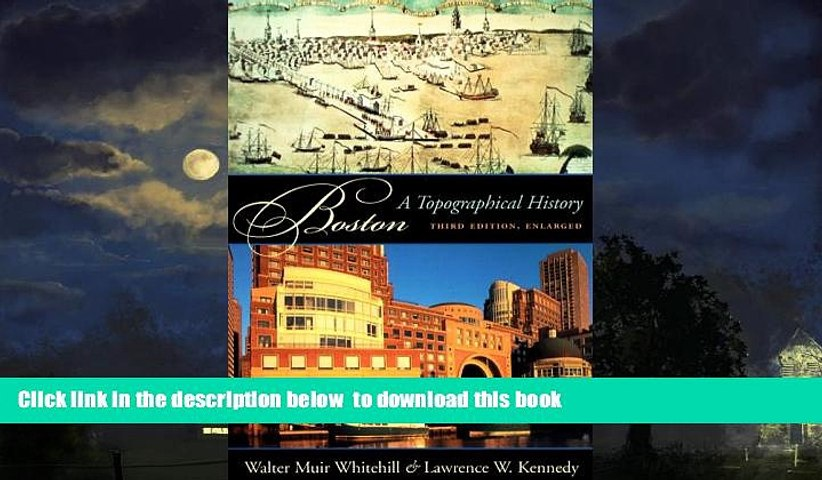 Best books  Boston: A Topographical History, Third Enlarged Edition BOOK ONLINE