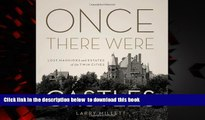 Read books  Once There Were Castles: Lost Mansions and Estates of the Twin Cities BOOOK ONLINE