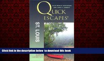 Best books  Quick Escapes St. Louis: 25 Weekend Getaways from the Gateway City (Quick Escapes