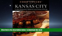 Read books  Food Lovers  Guide to® Kansas City: The Best Restaurants, Markets   Local Culinary