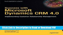 Read Success with Microsoft Dynamics CRM 4.0: Implementing Customer Relationship Management