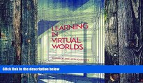 READ FULL  Learning in Virtual Worlds: Research and Applications (Issues in Distance Education)