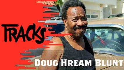 Doug Hream Blunt - Tracks ARTE