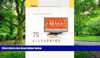 READ FULL  75 e-Learning Activities: Making Online Learning Interactive 1st edition by Watkins,
