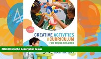 Buy NOW  Creative Activities and Curriculum for Young Children (Creative Activities for Young