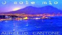 Aurelio Cantone - O sole mio