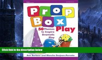 Deals in Books  Prop Box Play: 50 Themes to Inspire Dramatic Play (Gryphon House)  Premium Ebooks