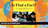 Deals in Books  Is That a Fact?: Teaching Nonfiction Writing, K-3  Premium Ebooks Best Seller in