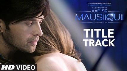 AAP SE MAUSIIQUII Title Song (Full Video) Himesh Reshammiya Latest Song  2016