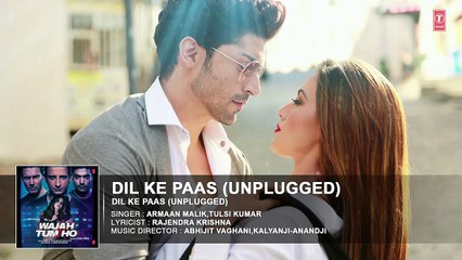 Dil Ke Paas (Unplugged) Full Audio Song - Wajah Tum Ho - Tulsi Kumar, Armaan Malik - T-Series