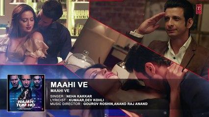 Maahi Ve Audio - Neha Kakkar, Sana Khan, Sharman, Gurmeet - Vishal Pandya
