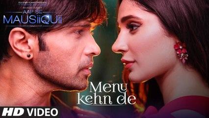 Menu Kehn De (Full Video) - AAP SE MAUSIIQUII - Himesh Reshammiya Latest Song  2016