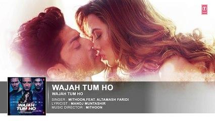 'Wajah Tum Ho'(Title Song) Audio - Mithoon, Sana Khan, Sharman, Gurmeet - Vishal Pandya
