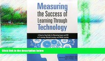 Deals in Books  Measuring the Success of Learning Through Technology: A Guide for Measuring Impact