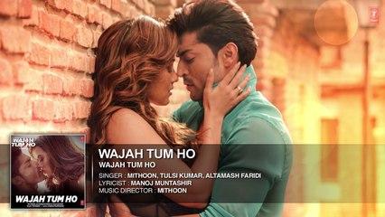 'Wajah Tum Ho' Audio (Title Song) Mithoon, Tulsi Kumar, Sana Khan, Sharman, Gurmeet - Vishal Pandya