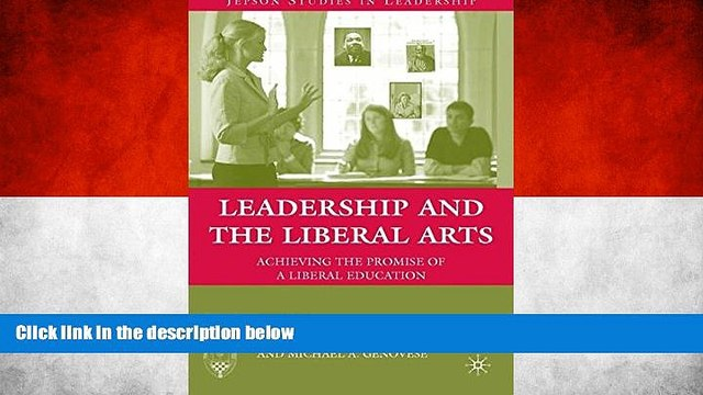 Deals in Books  Leadership and the Liberal Arts: Achieving the Promise of a Liberal Education