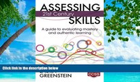 READ NOW  Assessing 21st Century Skills: A Guide to Evaluating Mastery and Authentic Learning