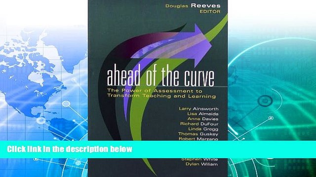 READ NOW  Ahead of the Curve: The Power of Assessment to Transform Teaching and Learning (Leading