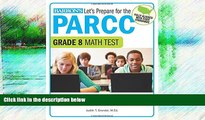 READ NOW  Let s Prepare for the PARCC Grade 8 Math Test (Let s Prepare for the PARCC... Tests)