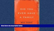 FREE PDF  Did You Ever Have a Family READ ONLINE