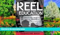 Buy NOW  Reel Education: Documentaries, Biopics, and Reality Television (Minding the Media)